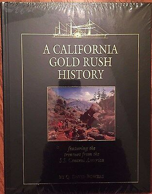 A California Gold Rush History: Featuring treasure from the SS Central America