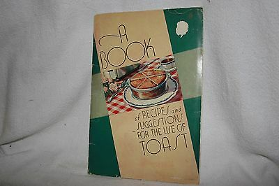 Vintage 1937 A Book of Recipes and Suggestions for the use of Toast Booklet