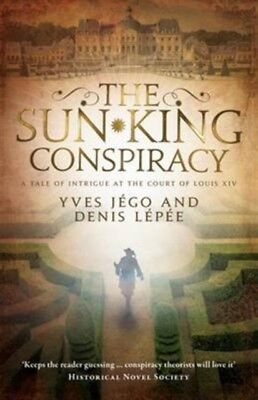 The Sun King Conspiracy (Paperback), Jego, Yves, Lepee, Denis, Dy. 9781910477359