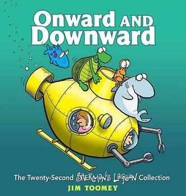 Onward and Downward: The Twenty-Second Sherman's Lagoon Collection by Jim Toomey