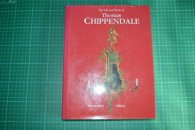 The Life And Work Of Chippendale, 1978 Hardcover, Gilbert