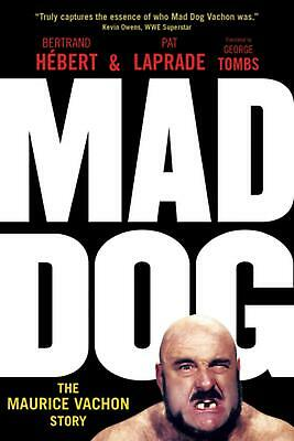 Mad Dog: The Maurice Vachon Story by Bertrand Hebert Paperback Book Free Shippin
