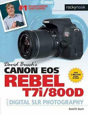 David Busch's Canon Eos Rebel T7i/800d Guide to Slr Photography by David D. Busc