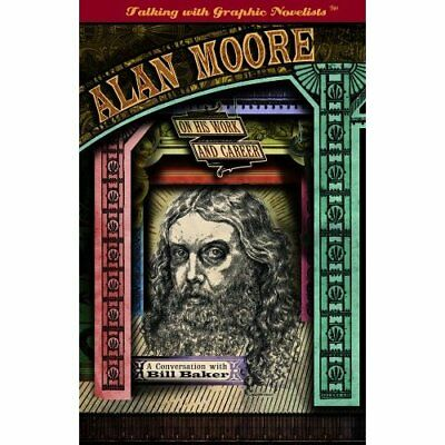 Alan Moore on His Work and Career -  NEW Alan Moore