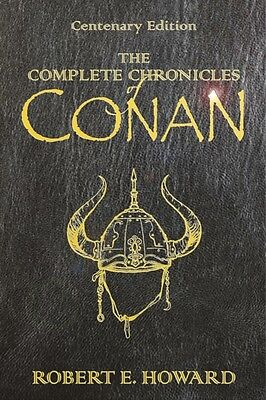 The Complete Chronicles of Conan: Centenary Edition (Hardcover), . 9780575077669