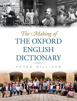 MAKING OF THE OXFORD ENGLISH DICTIONARY, Gilliver, Peter, 9780199...