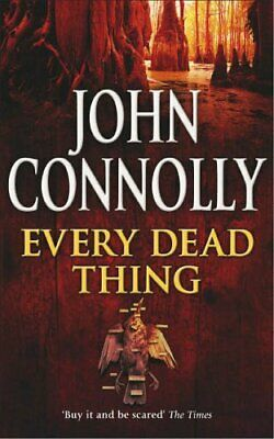 Every Dead Thing: A Charlie Parker Thriller: 1 by Connolly, John Paperback Book