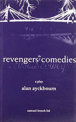 The Revengers' Comedies - A Play (Acting Edition) by Ayckbourn, Alan Paperback