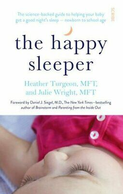 The Happy Sleeper: the science-backed guide to helping your ... by Wright, Julie