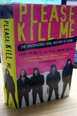 Please Kill Me: The Uncensored Oral History of Punk by McCain, Gillian Hardback