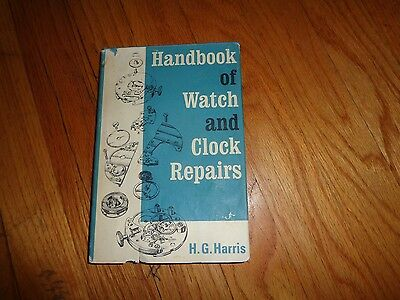 Handbook of Watch and Clock Repair H. G. Harris Book