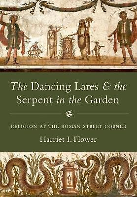 The Dancing Lares and the Serpent in the Garden: Religion at the Roman Street Co