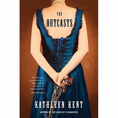 The Outcasts - Paperback NEW Kathleen Kent(A 2014-10-21
