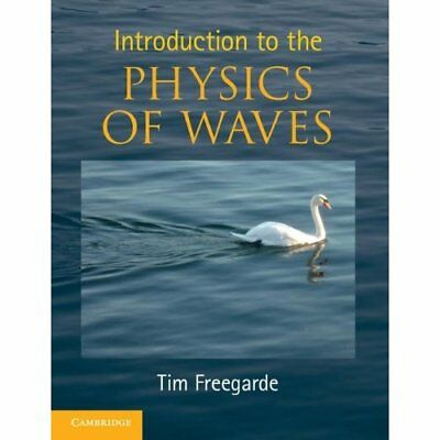 Introduction to the Physics of Waves - Paperback NEW Freegarde, Tim 2012