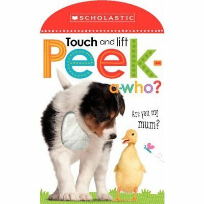 Touch and Lift, Peek-A-Who? (Scholastic Early Learners) - Board book NEW Scholas