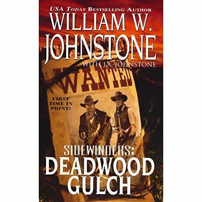 Deadwood Gulch - Mass Market Paperback NEW William W. John 2011-07-07