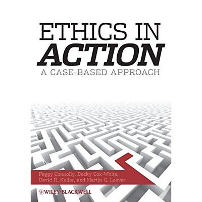 Ethics in Action: A Case Based Approach - Paperback NEW Connolly, Peggy 2008-12-