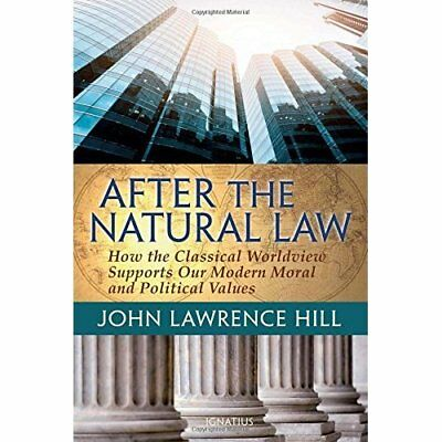 After the Natural Law: How the Classical Worldview Supp - Paperback NEW John Law