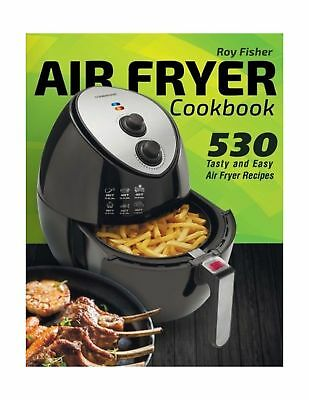 Air Fryer Cookbook: 530 Tasty and Easy Air Fryer Recipes New