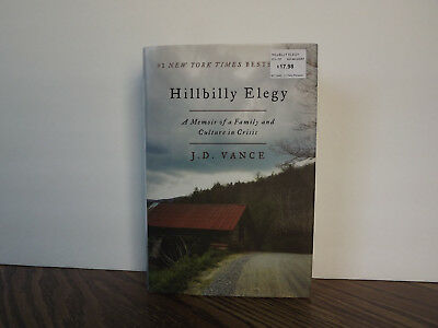 Hillbilly Elegy : A Memoir of a Family and Culture in Crisis by J. D. Vance 2016