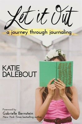 Let It Out: A Journey Through Journaling (Paperback), Dalebout, K. 9781781806708