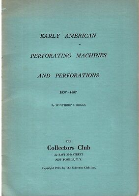 Early American Perforating Machines and Perforations by W.S. Boggs (Sept. 1954)