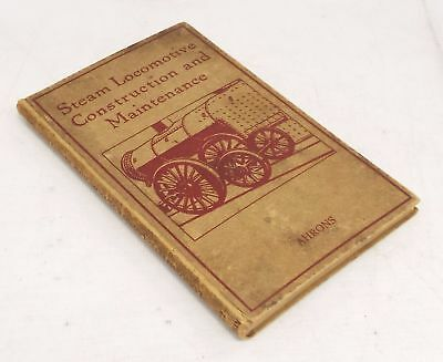 STEAM LOCOMOTIVE CONSTRUCTION AND MAINTENANCE Book By E. L. AHRONS 1921 - S29