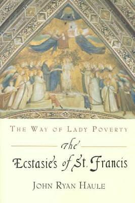 The Ecstasies Of St. Francis - Haule, John R. - New Paperback Book