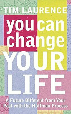 You Can Change Your Life: With the Hoffman Process... by Laurence, Tim Paperback