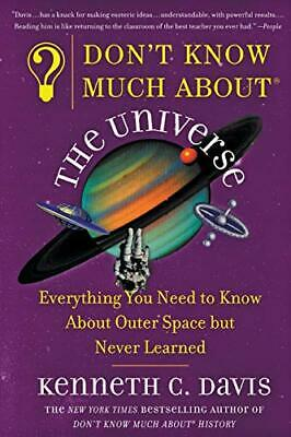 Don't Know Much About the Universe (Don't Know Much Abou... by Davis, Kenneth C.