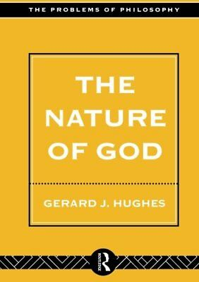 The Nature of God (Problems of Philosophy) by Hughes, Gerard Paperback Book The