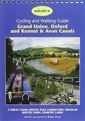 Wilde's Cycle Guide: Grand Union, Oxford... by Rowan-Wilde, Gillian Spiral bound