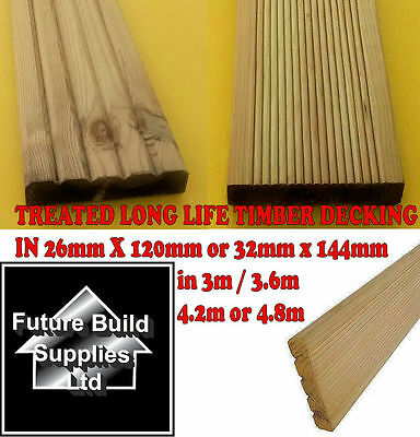 TREATED TIMBER DECKING BOARDS GARDEN A GRADE 26mm x 120mm or 32mm x 144mm LONG