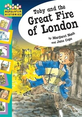 Toby and The Great Fire Of London (Hopscotch Histories) (Paperbac. 9780749674106