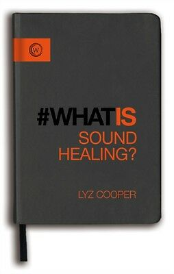 What Is Sound Healing, Cooper, Lyz, 9781780289069