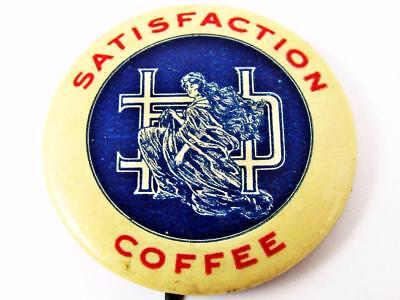 Vintage Satisfaction Coffee Advertising Celluloid Pin Button