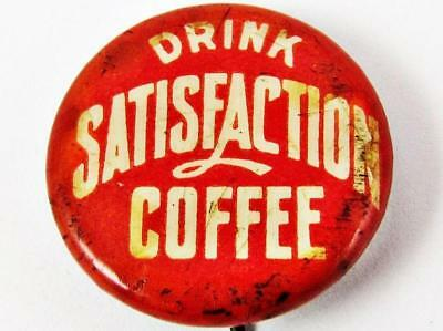 Vintage Drink Satisfaction Coffee Advertising Celluloid Pin Button