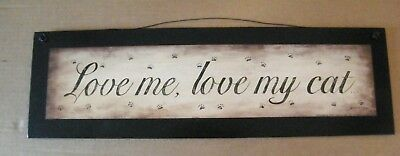 "6x20"" LOVE ME LOVE MY CAT country primitive cat cats kitten  art home decor sign"