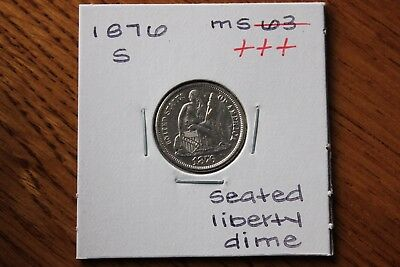 1876-S    Unc++++ Seated Liberty  Dime