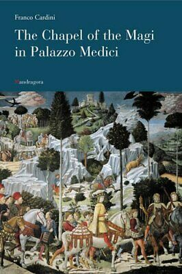 The Chapel of the Magi in Palazzo Medici by Cardini, Franco Paperback Book The