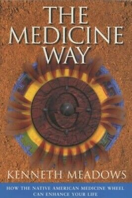 The Medicine Way: How to Live the Teachings of ... by Meadows, Kenneth Paperback