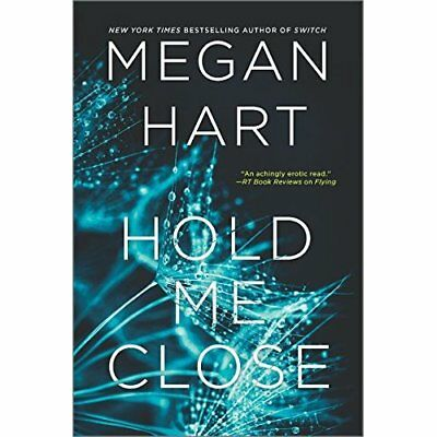 Hold Me Close - Paperback NEW Megan Hart(Auth 2015-11-24