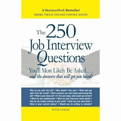 The 250 Job Interview Questions You'll Most Likely Be A - Paperback NEW Veruki,