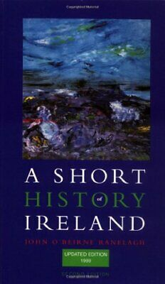 A Short History of Ireland by Ranelagh, John O'Beirne Paperback Book The Cheap