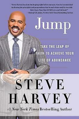 Jump: Take the Leap of Faith to Achieve Your Life of Abundance by Steve Harvey P