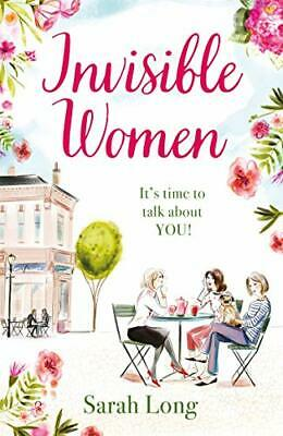 Invisible Women: A hilarious, feel-good novel of love, motherh... by Long, Sarah