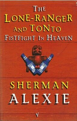 Lone Ranger And Tonto Fistfight In Heaven (Paperback), Alexie, Sh. 9780749386696