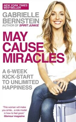 May Cause Miracles: A 6-Week Kick-Start to Unlimited Happiness (P. 9781781800607
