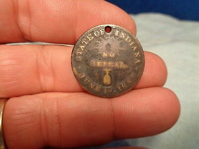 ANTIQUE 1855 INDIANA  *NO REPEAL* TOKEN  **Early Prohibition & Beer Riots!**