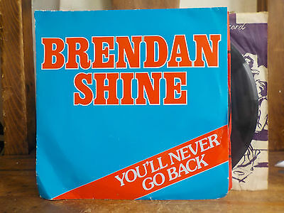 "Brendan Shine You'll Never Go Back Vintage 1986 7"" Vinyl Single"